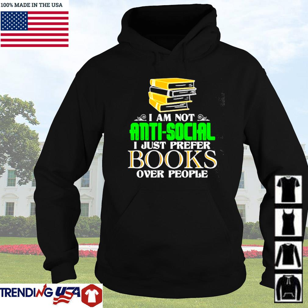I am not anti-social I just prefer books over people s Hoodie