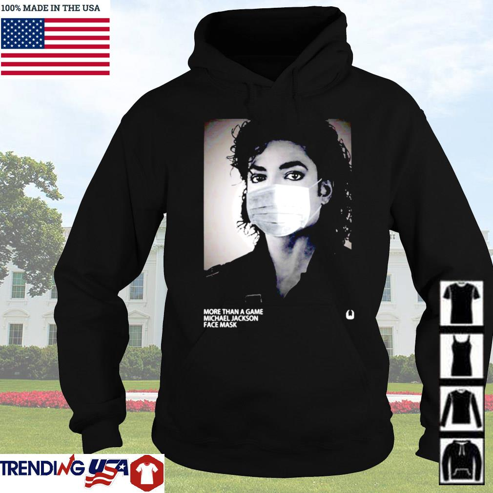 More than a game Michael Jackson face mask s Hoodie