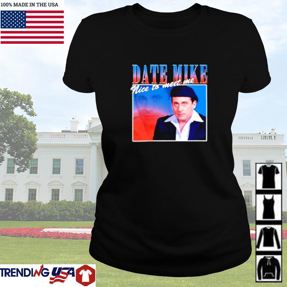 Date Mike nice to meet you Ladies tee
