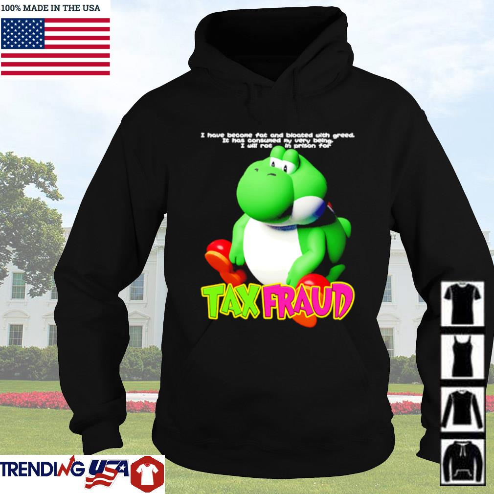 Frog Tax Fraud I have become fat and bloated with greed it has consumed my very being Hoodie