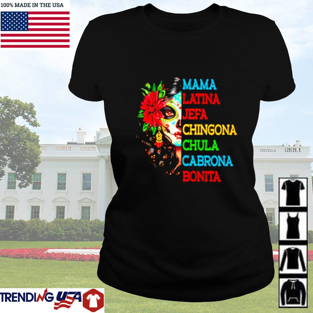 Mama Latina Jefa Chingona Chula Cabrona Bonita Ladies tee