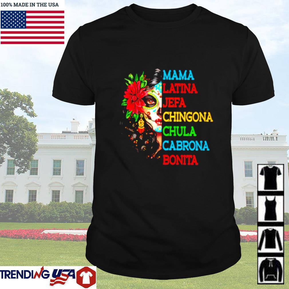 Mama Latina Jefa Chingona Chula Cabrona Bonita shirt