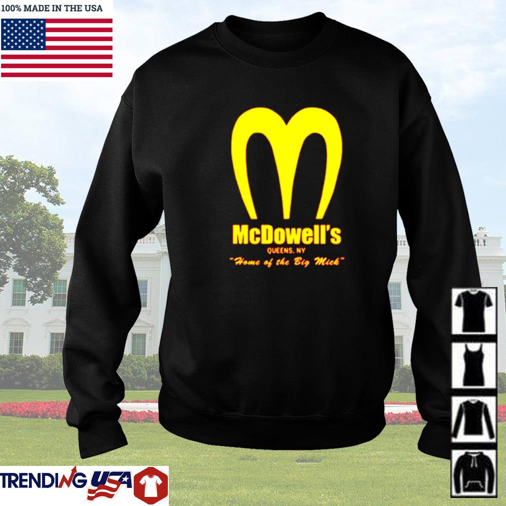 Mcdowell's Queen. NY home of the big mick Sweater