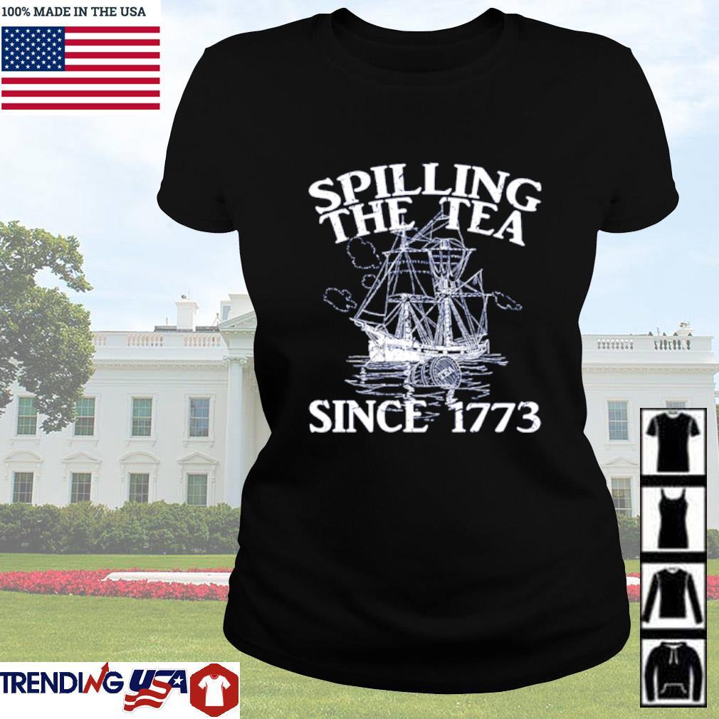 Spilling the tea since 1773 Ladies tee