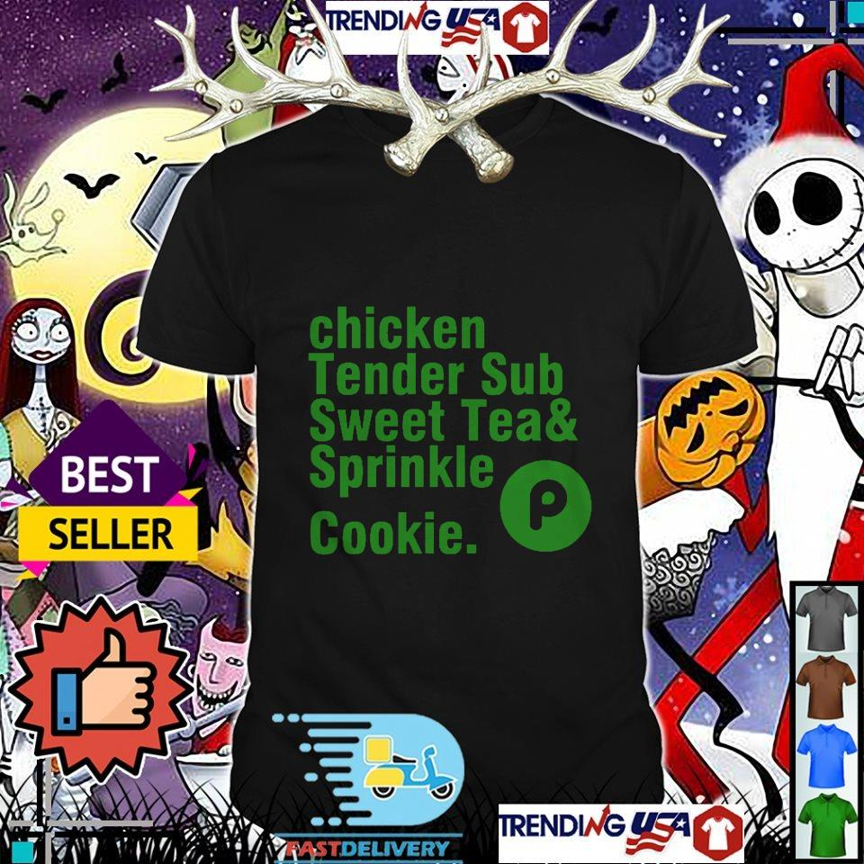 Chicken tender sub sweat tea sprinkle cookie shirt