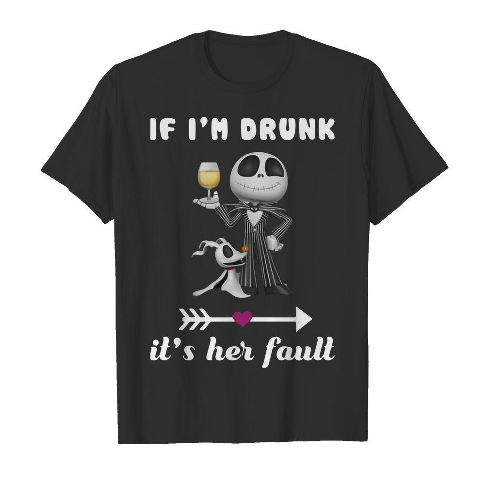 Official Jack Skellington if i'm drunk it's her fault Shirt