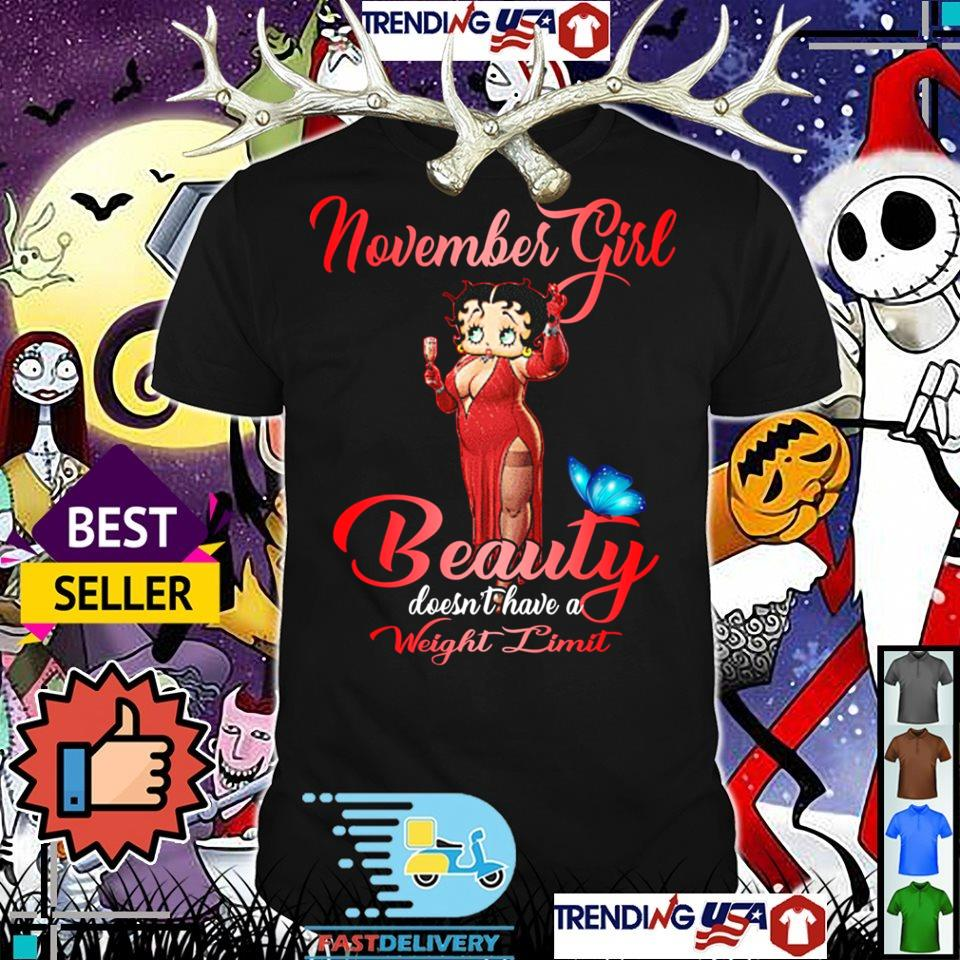 Disney Betty Boop November girl beauty doesn't have a weight limit shirt