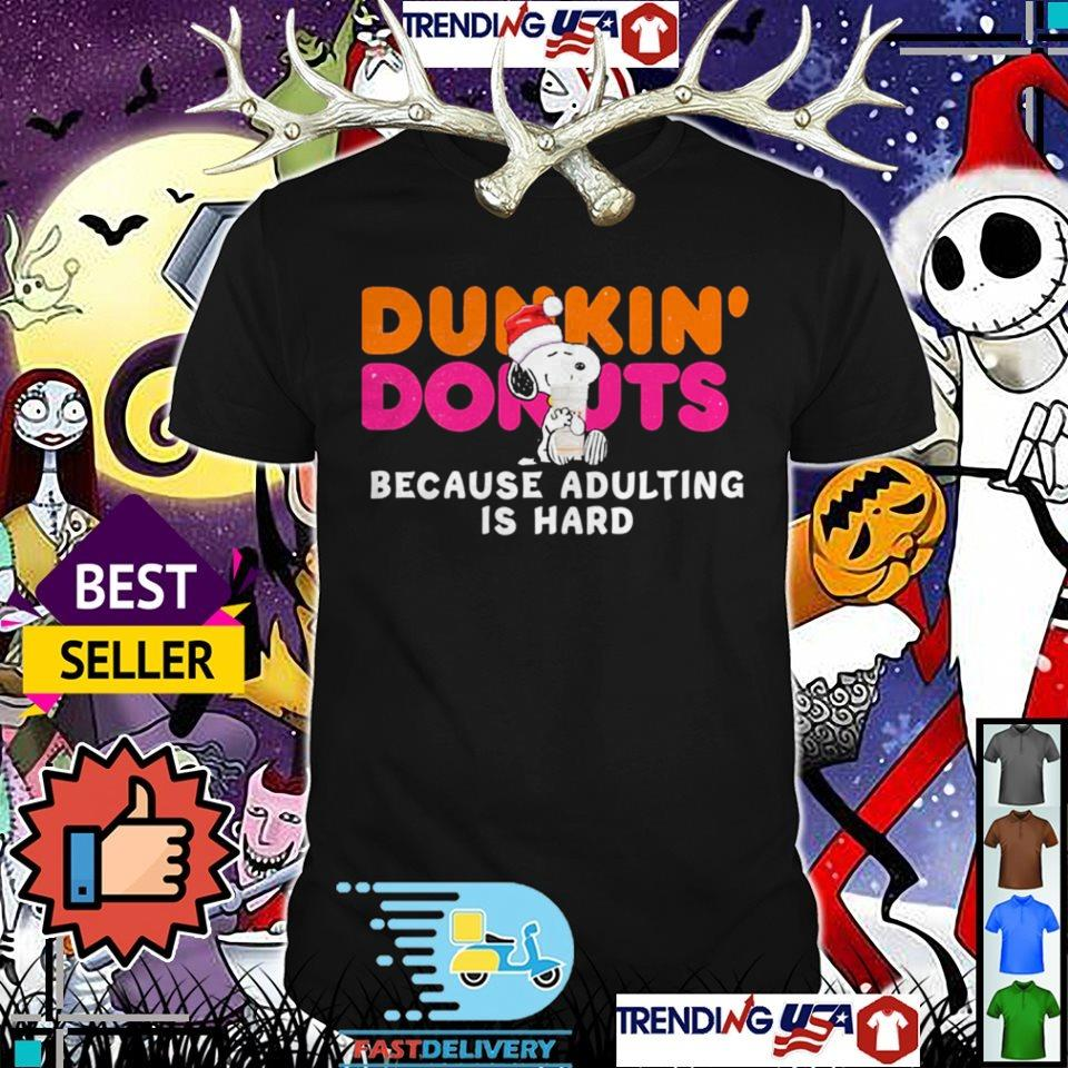 Peanuts Snoopy Dunkin Donuts because adulting is hard shirt