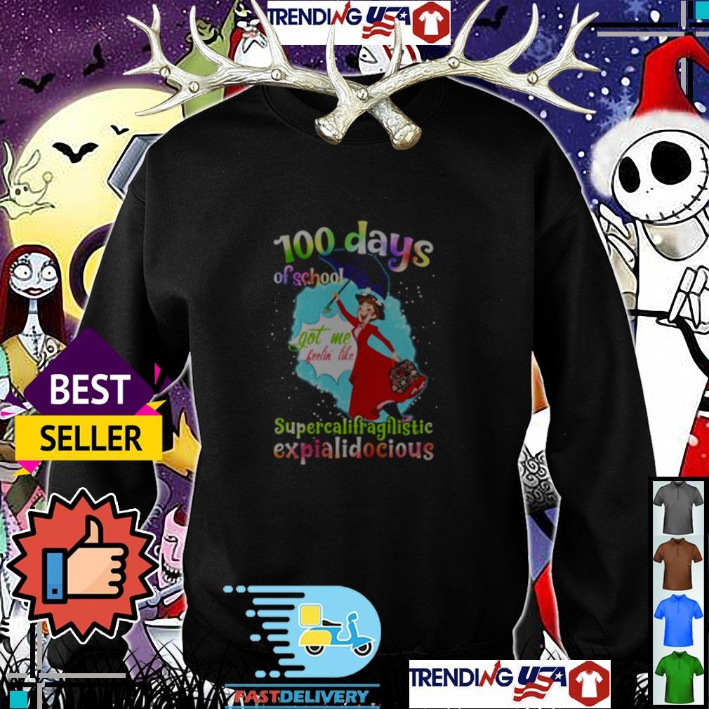 100 days of school got me feeling like supercalifragilistic expialidocious shirt