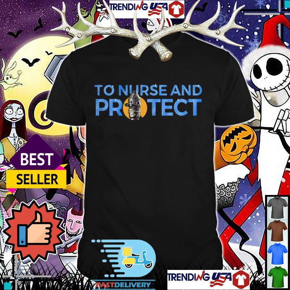 The Mandalorian 2 to nurse and protect shirt