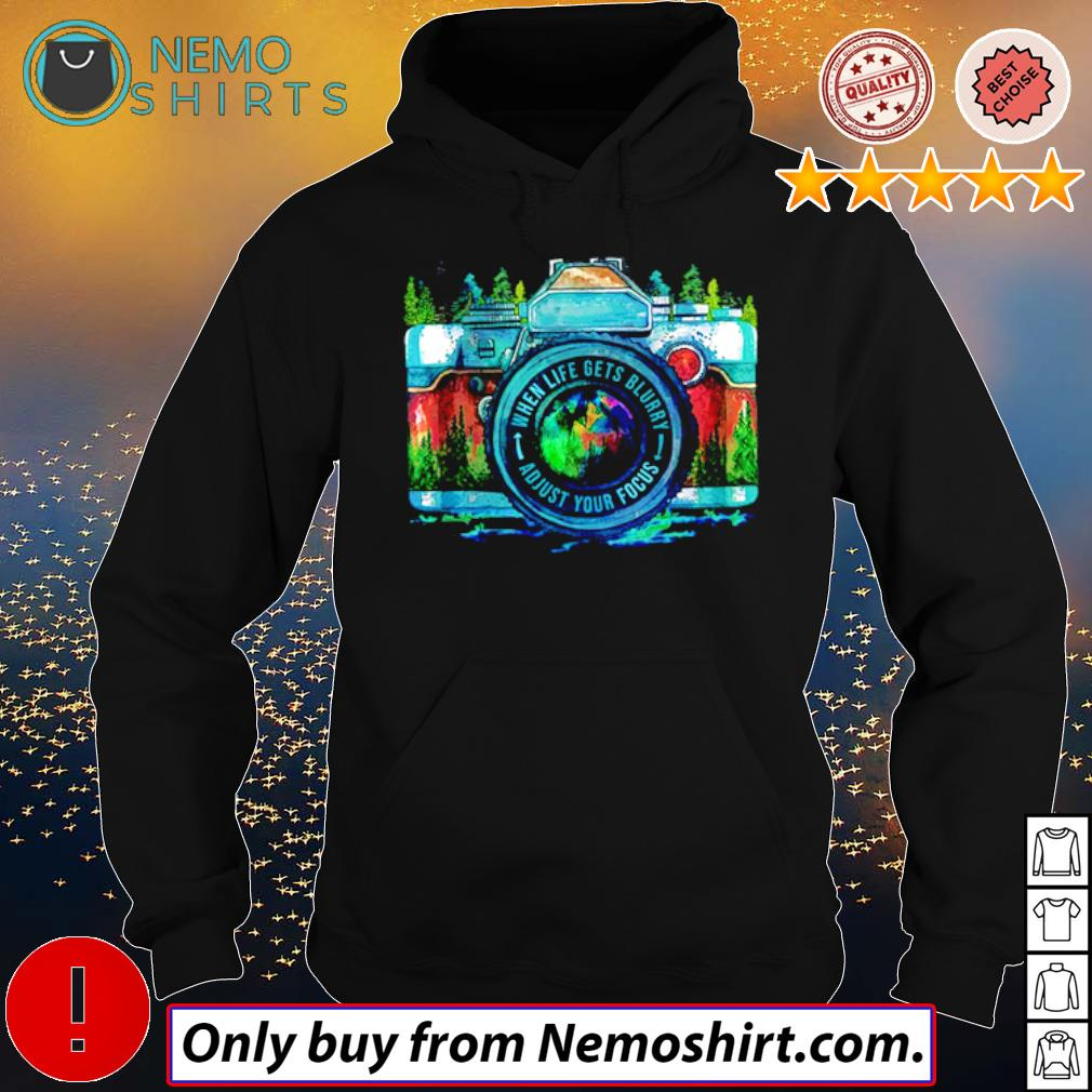 Camera Photographer when life gets blurry adjust your focus s Hoodie Black