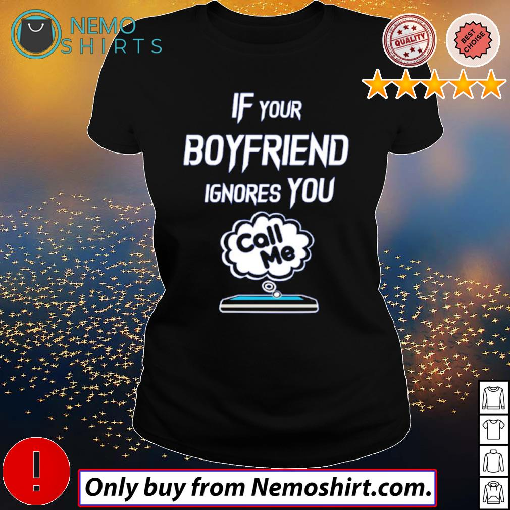 Cell phone If your boyfriend ignores you call me s Ladies Black