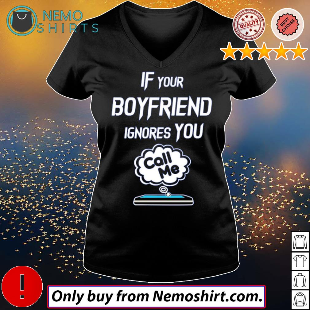 Cell phone If your boyfriend ignores you call me s V-neck Ladies Black