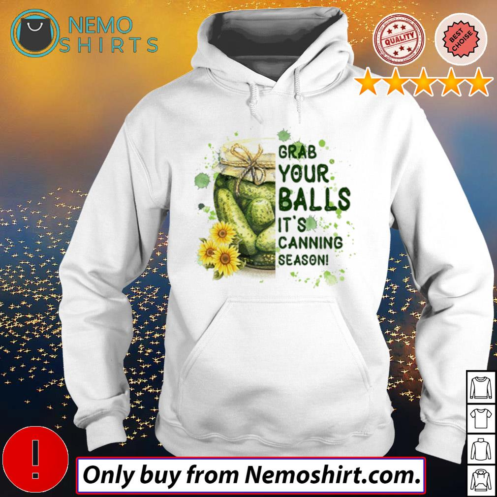 Flowers Grab your balls it's canning season s Hoodie white