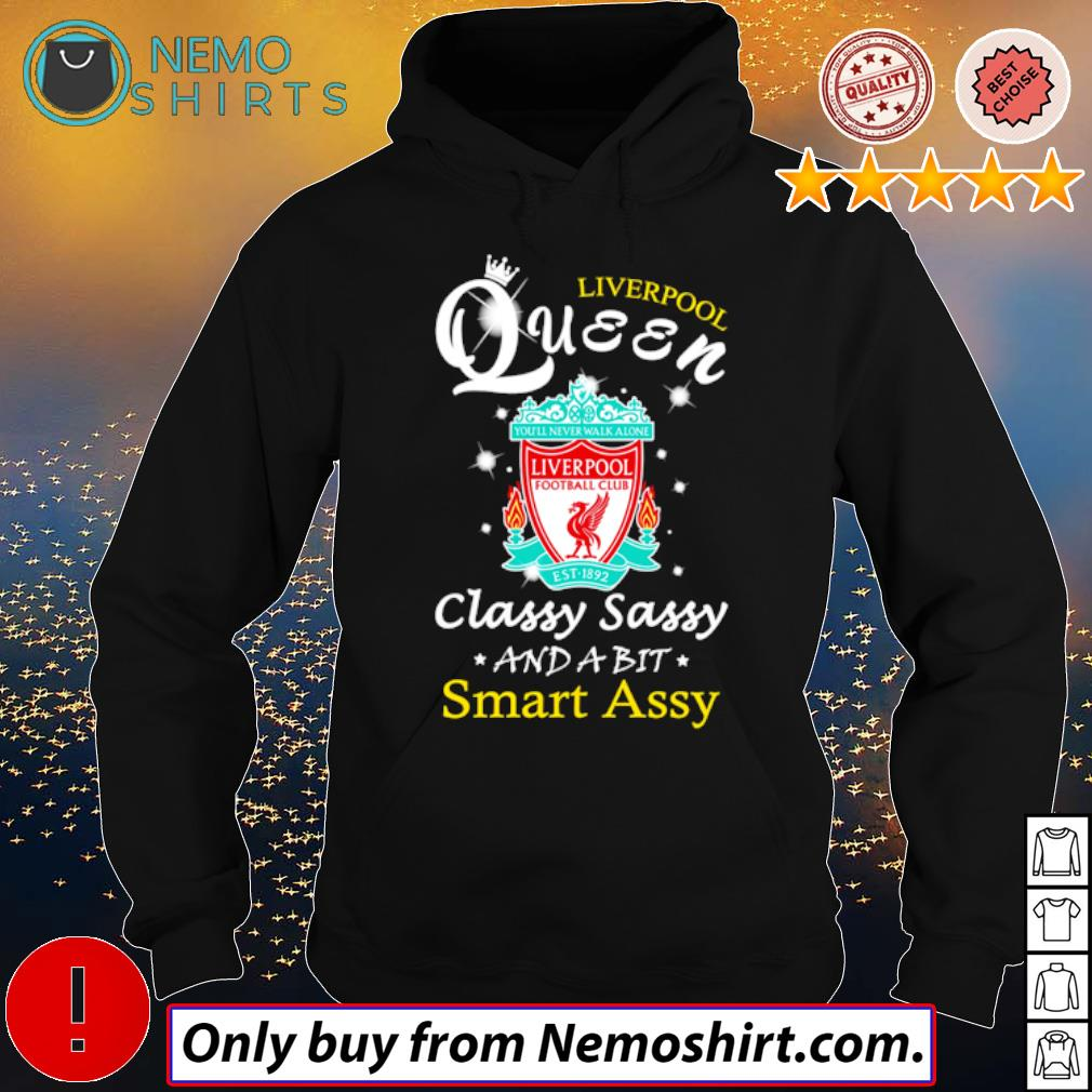 Football Club Liverpool Queen classy sassy and a bit smart assy s Hoodie Black