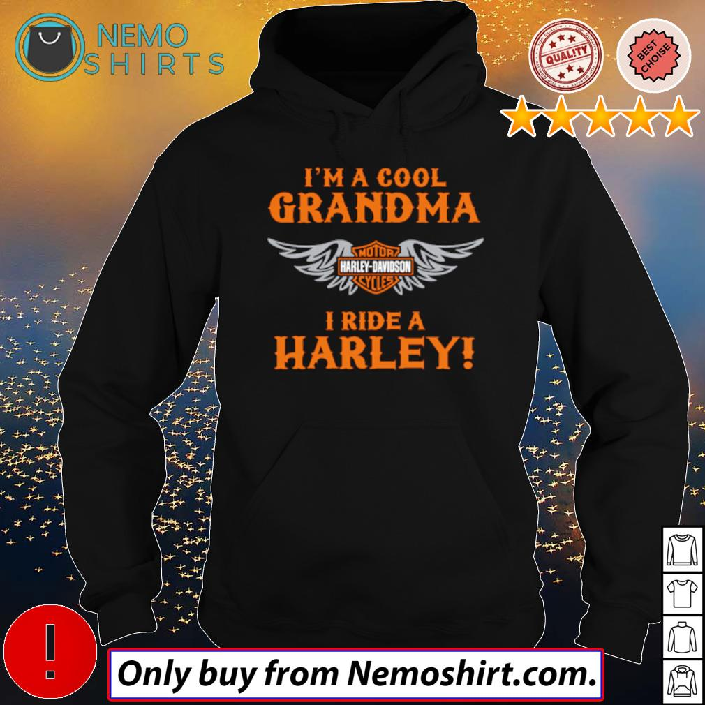 I am a cool grandma Motor Harley-Davidson cycles I ride a Harley s Hoodie Black