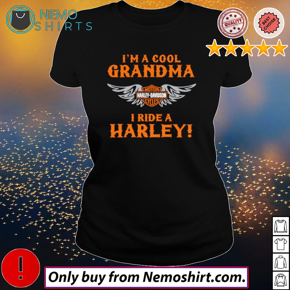 I am a cool grandma Motor Harley-Davidson cycles I ride a Harley s Ladies Black