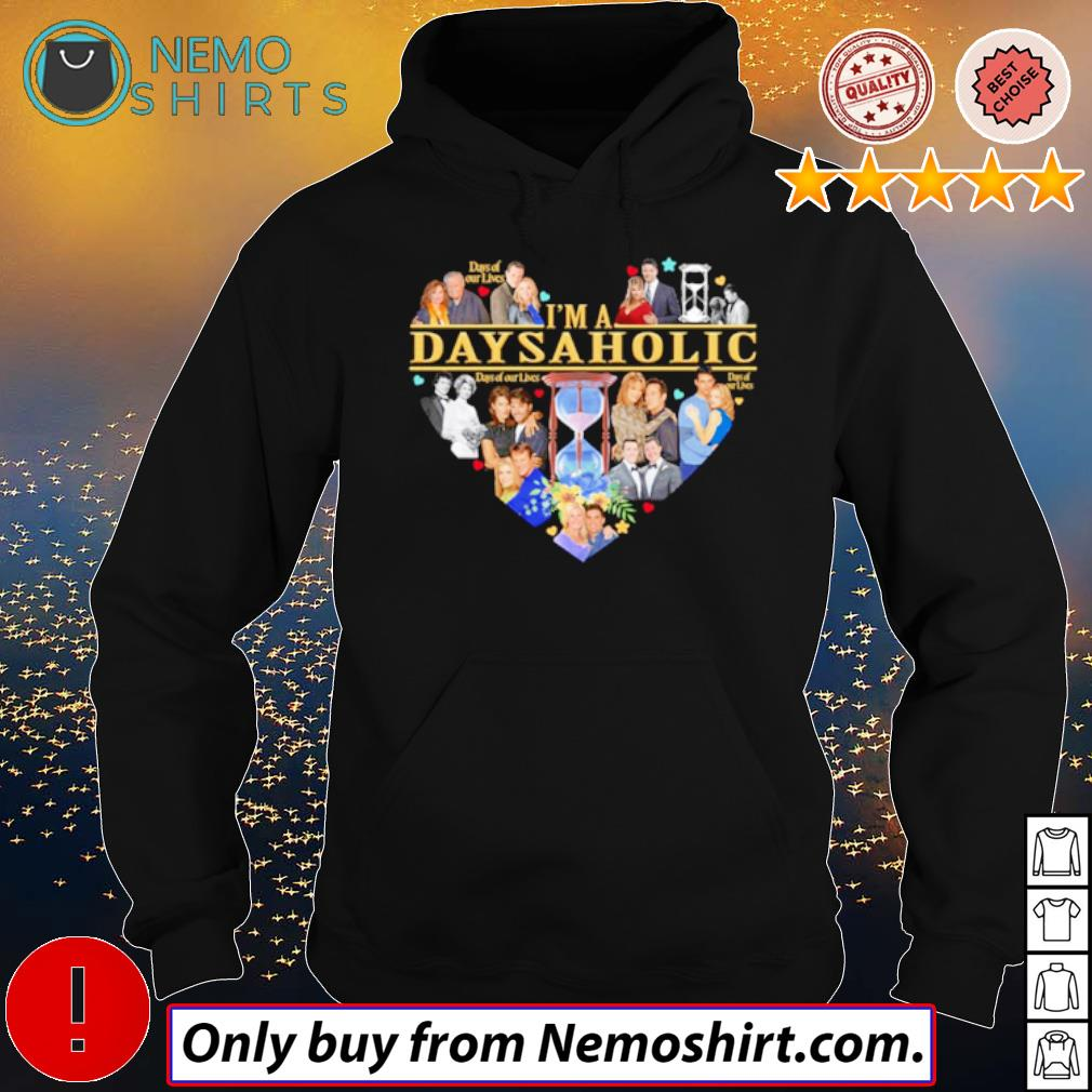 I'm a days aholic Days of our lives s Hoodie Black