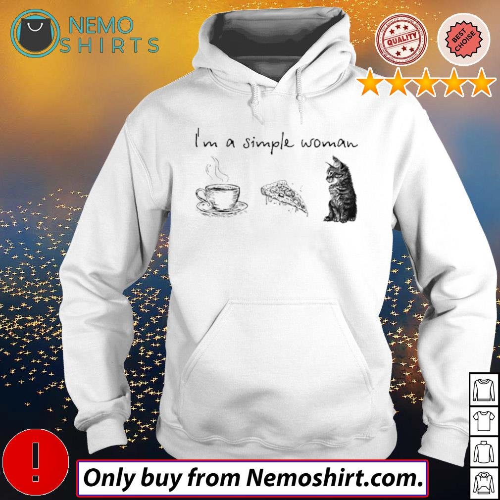 I'm a simple woman I like coffee pizza and cat s Hoodie white