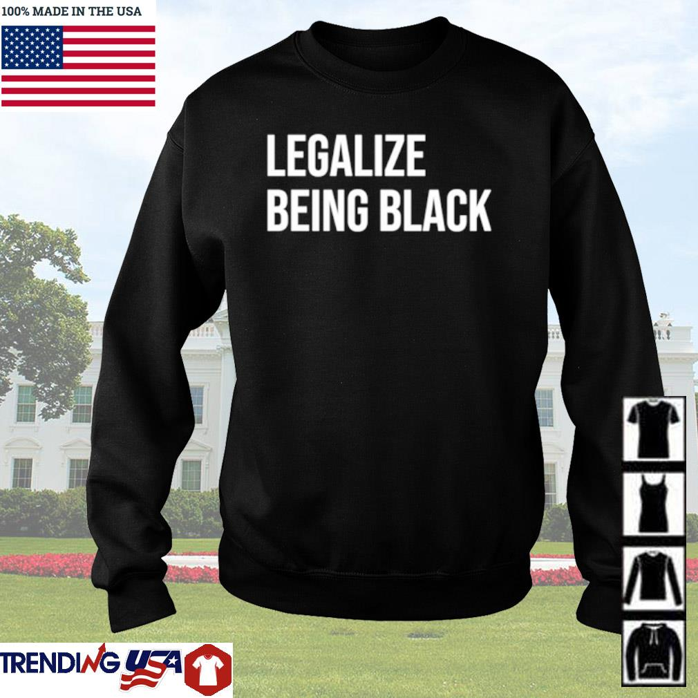 Legalize being black s Sweater Black