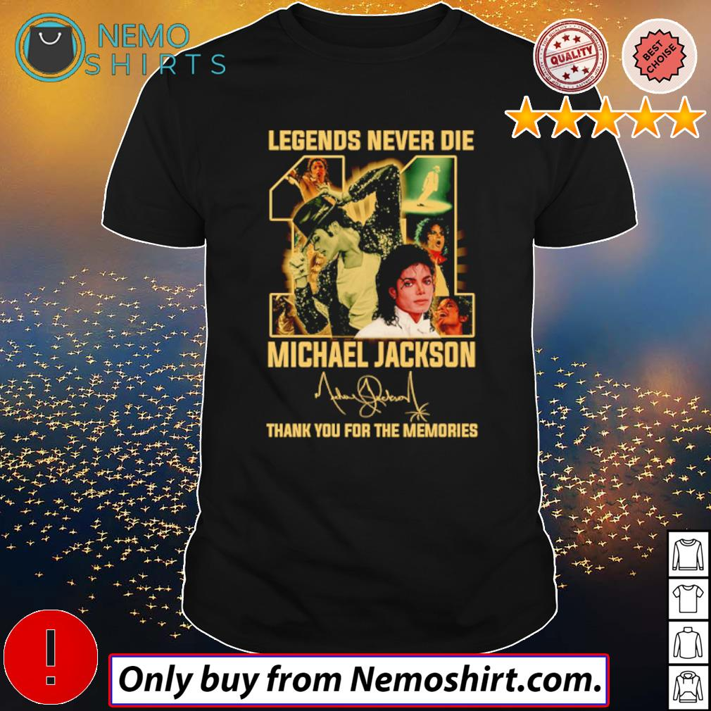 Legend never die 11 years of Michael Jackson signature shirt