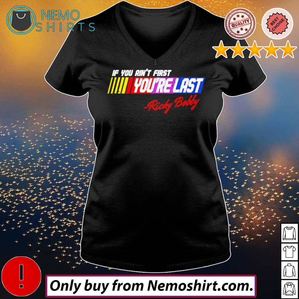 LGBT Pride Ricky Bobby If you ain't first you're last s V-neck Ladies Black