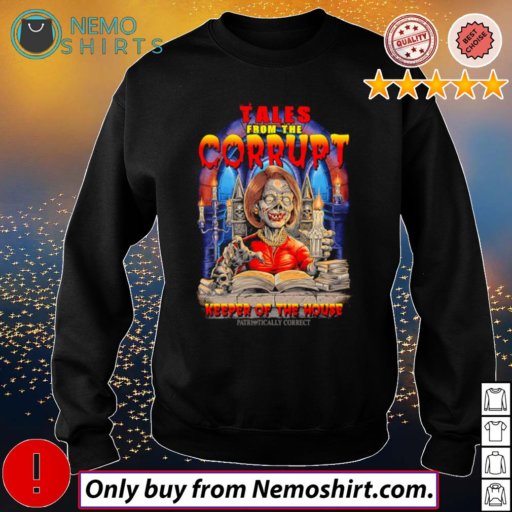 Nancy Pelosi Skeleton Tales from the Corrupt keeper of the house s Sweatshirt Black