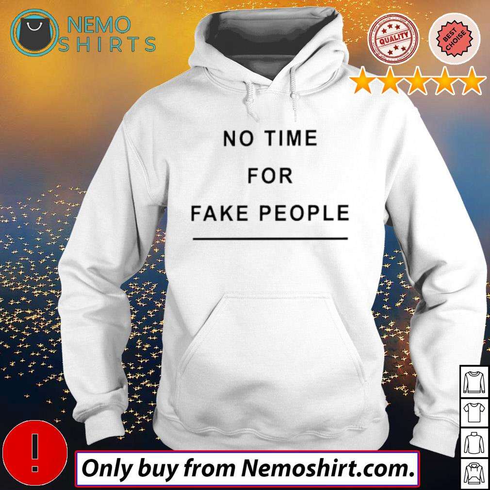Official No time for fake people s Hoodie white