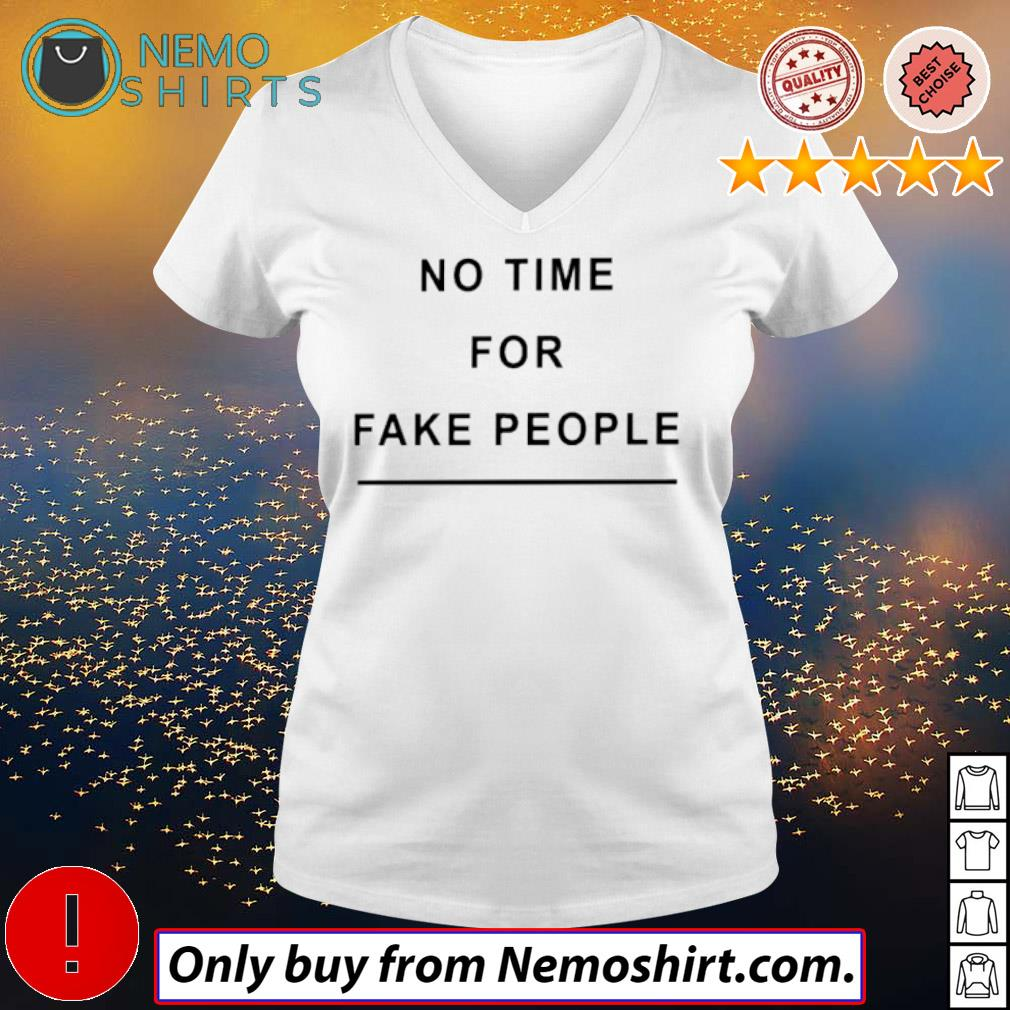 Official No time for fake people s V-neck white