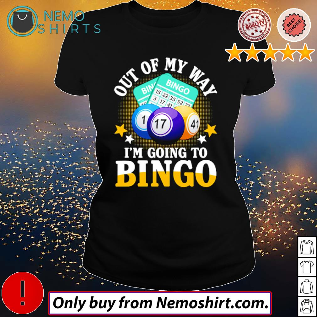 Play Bingo Out of my way I'm going to Bingo s Ladies Black