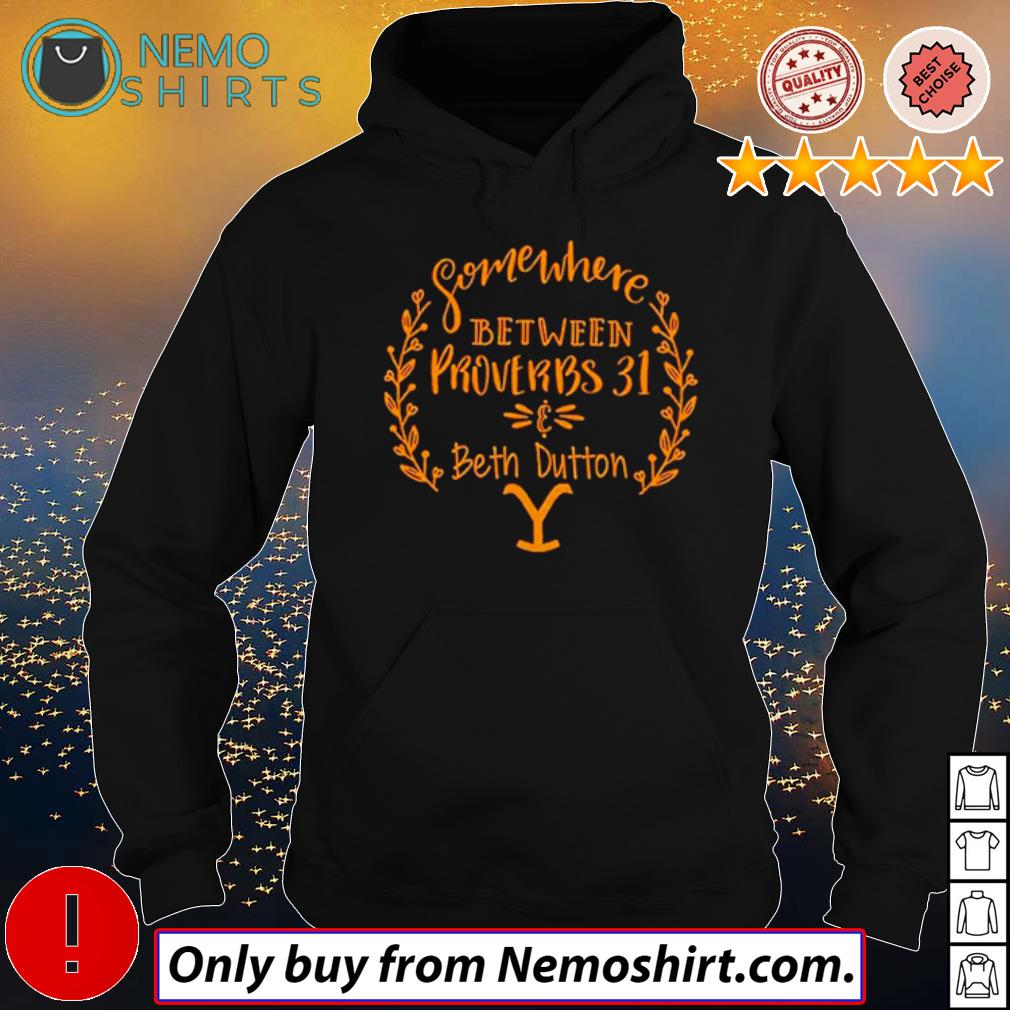 Somewhere between Proverbs 31 and Beth Dutton actor s Hoodie Black
