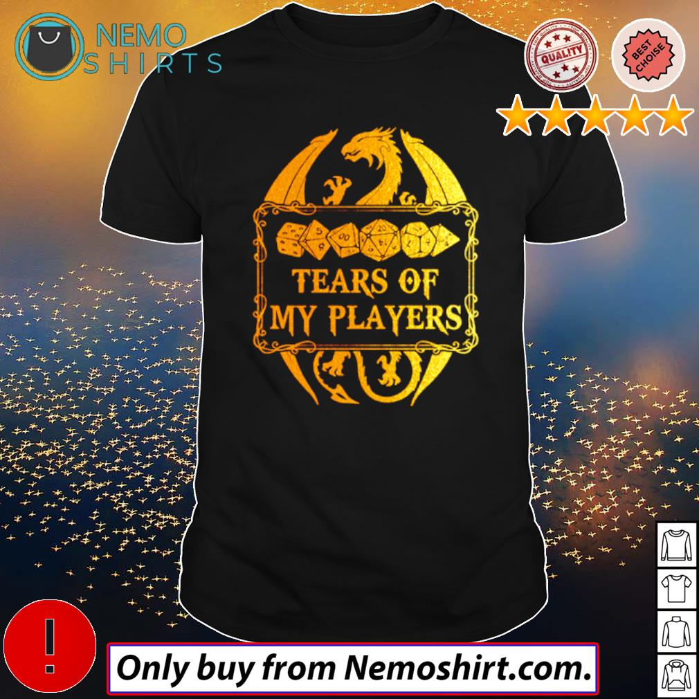 Tears of my players Dungeons and Dragons shirt