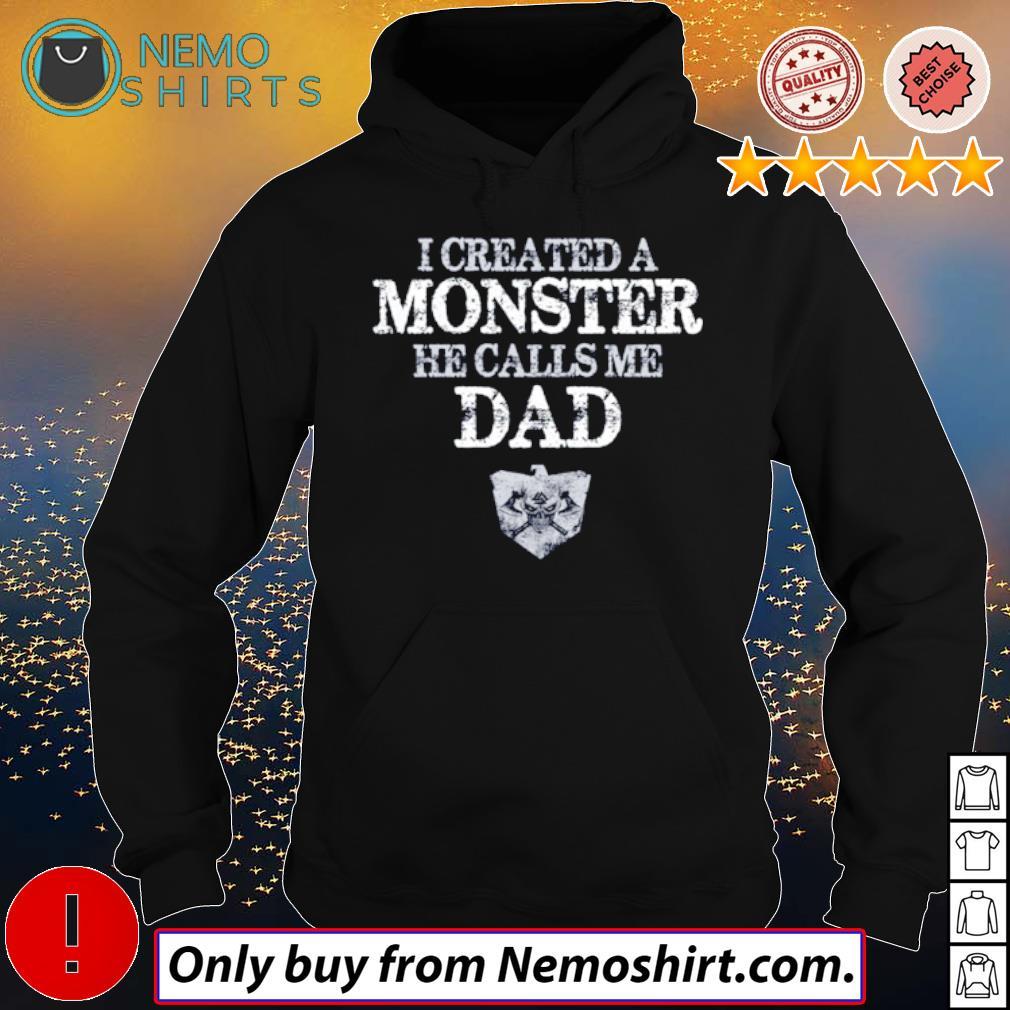 Viking I created a monster he calls me dad s Hoodie Black