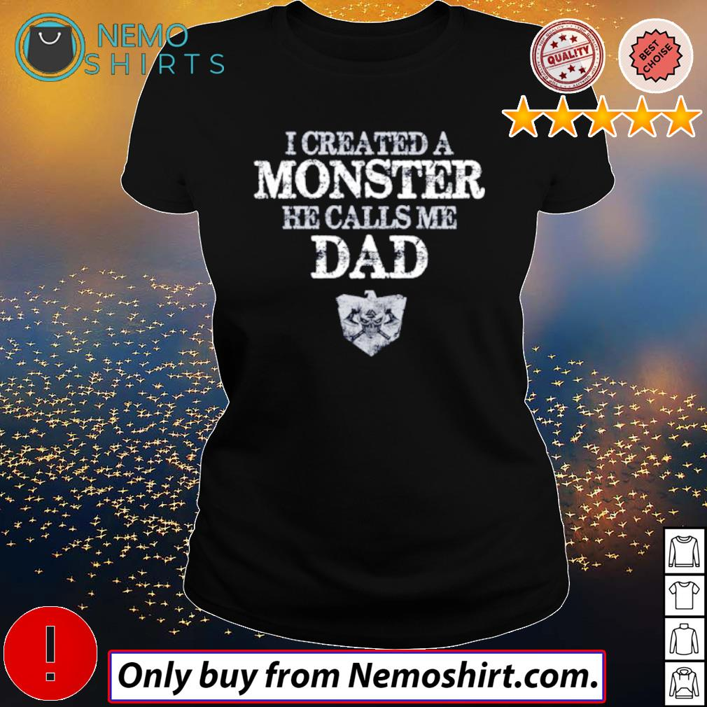 Viking I created a monster he calls me dad s Ladies Black
