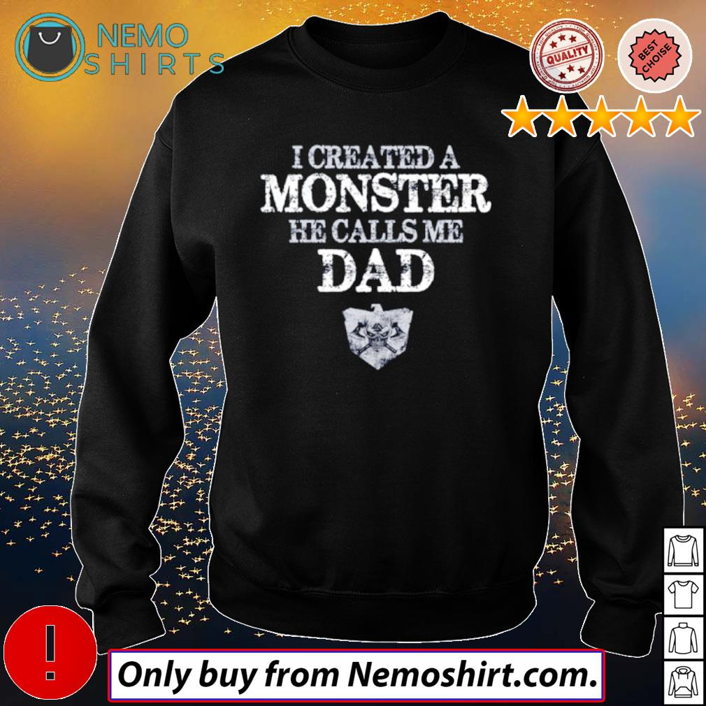 Viking I created a monster he calls me dad s Sweatshirt Black