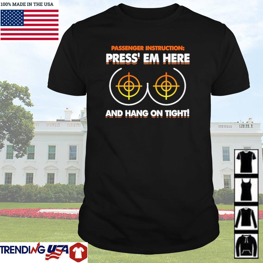 Vintage Press em here and hang on tight shirt