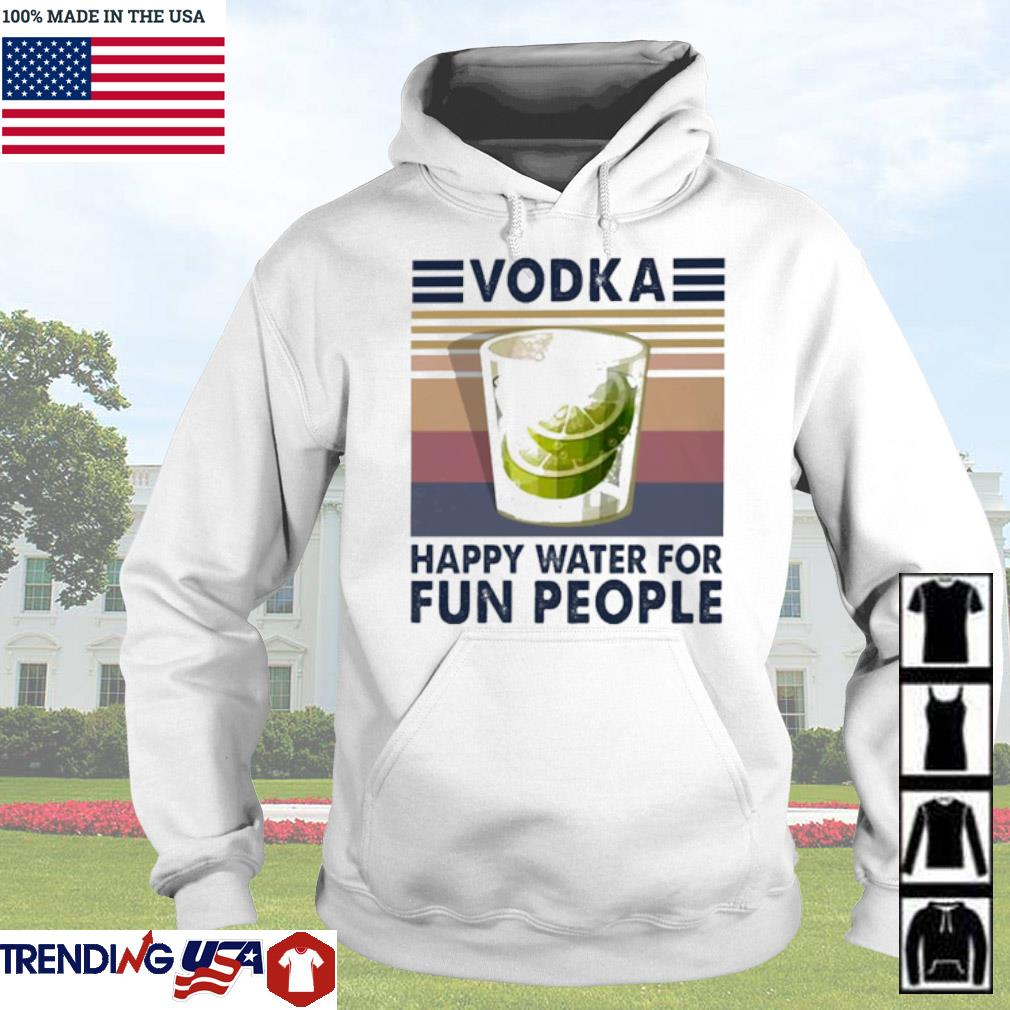 Vintage Vodka happy water for fun people s Hoodie White