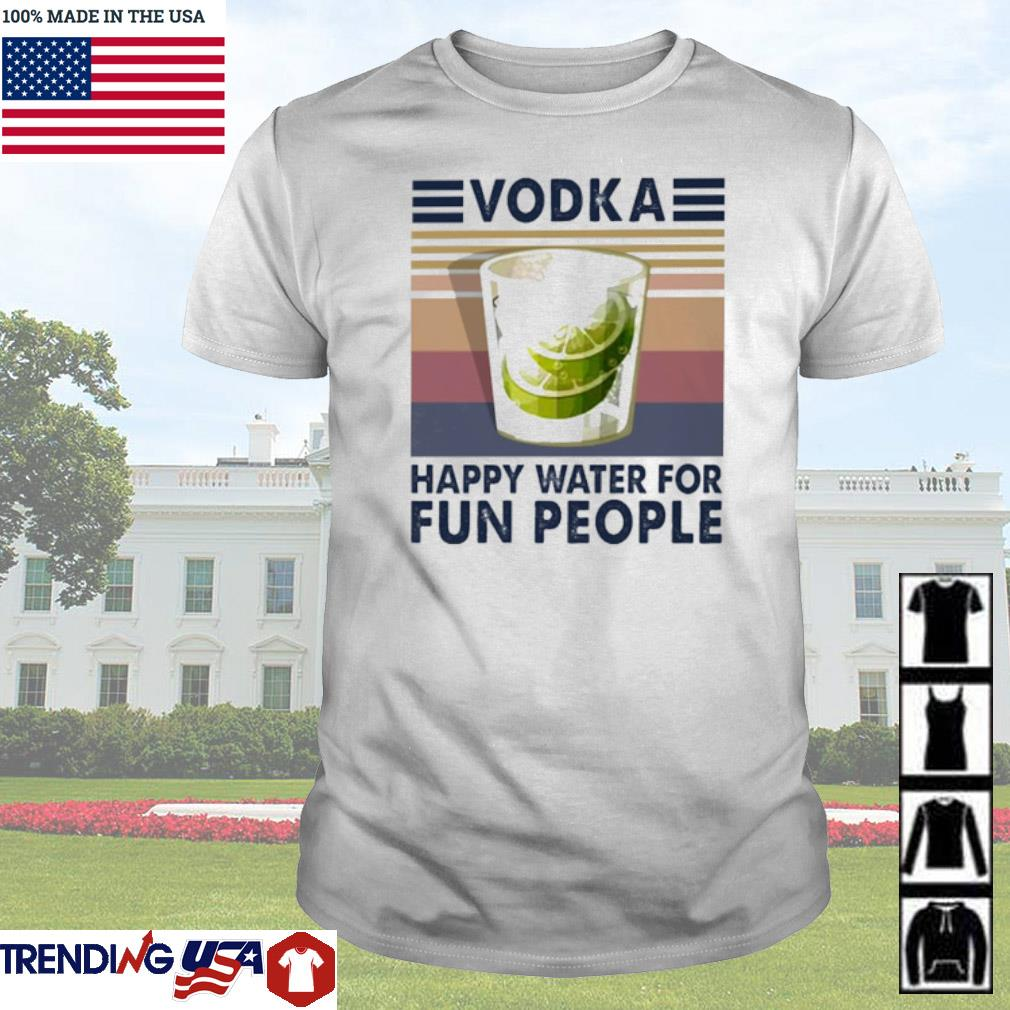 Vintage Vodka happy water for fun people shirt
