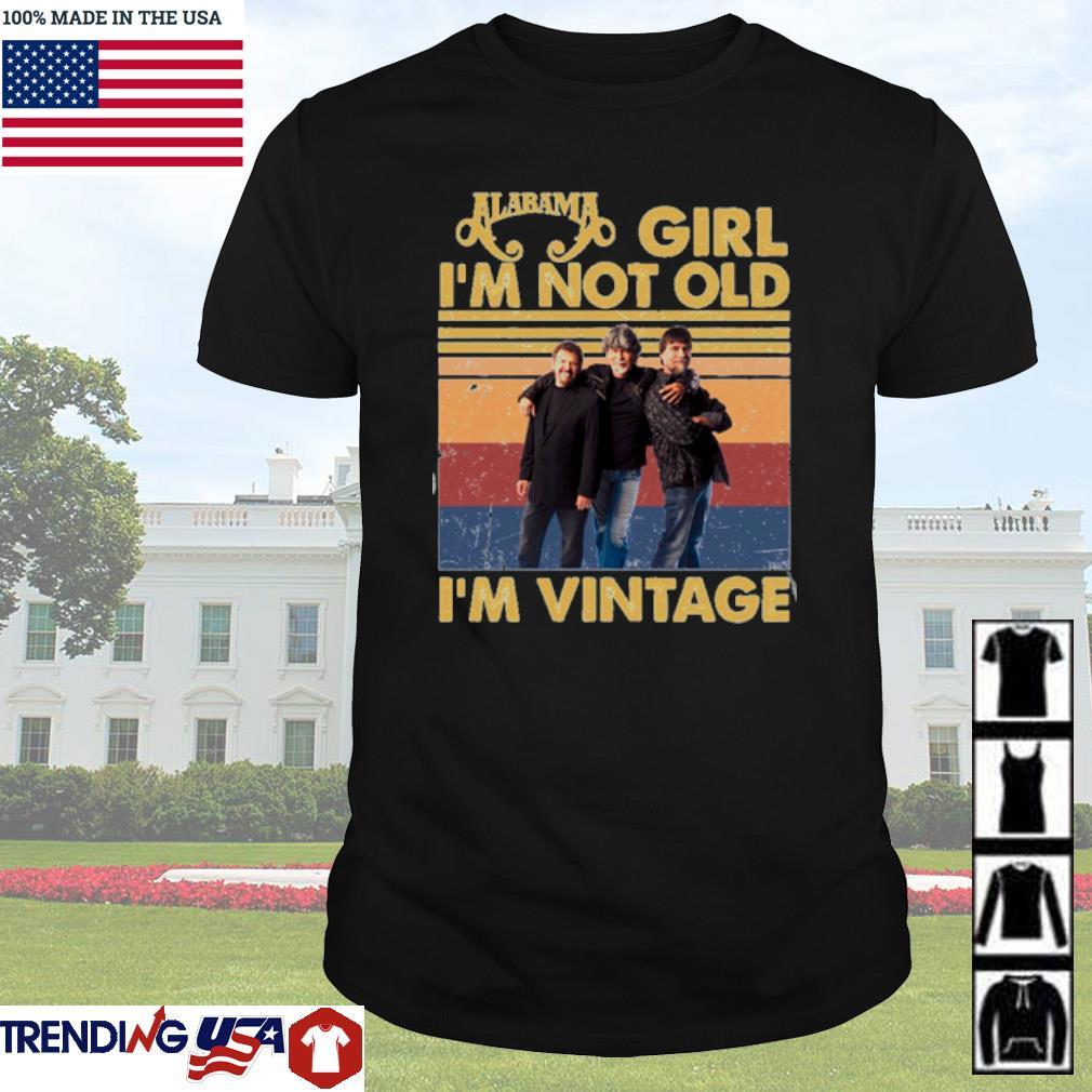 Alabama girl I'm not old I'm vintage shirt