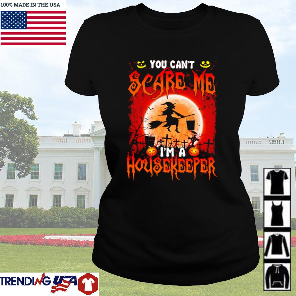 Halloween Witch sitting on broom you can't scare me I'm a Housekeeper s Ladies Tee Black