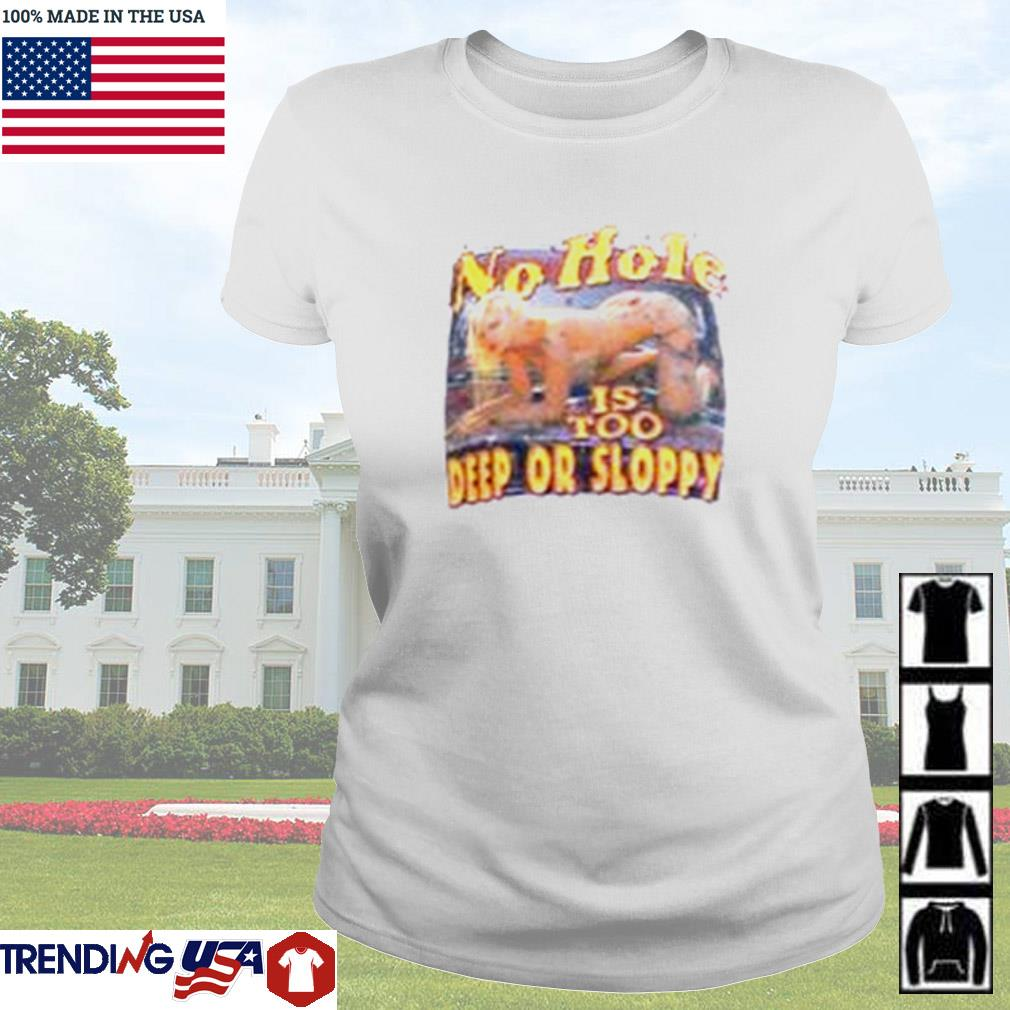 No hole is too deep or sloppy s Ladies Tee White