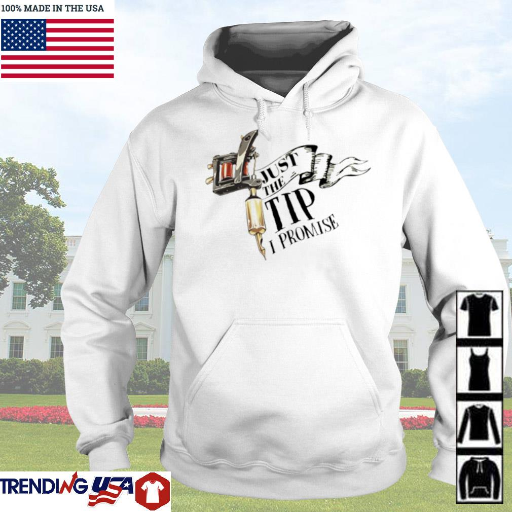 Tattoo Machine just the tip I promise s Hoodie White