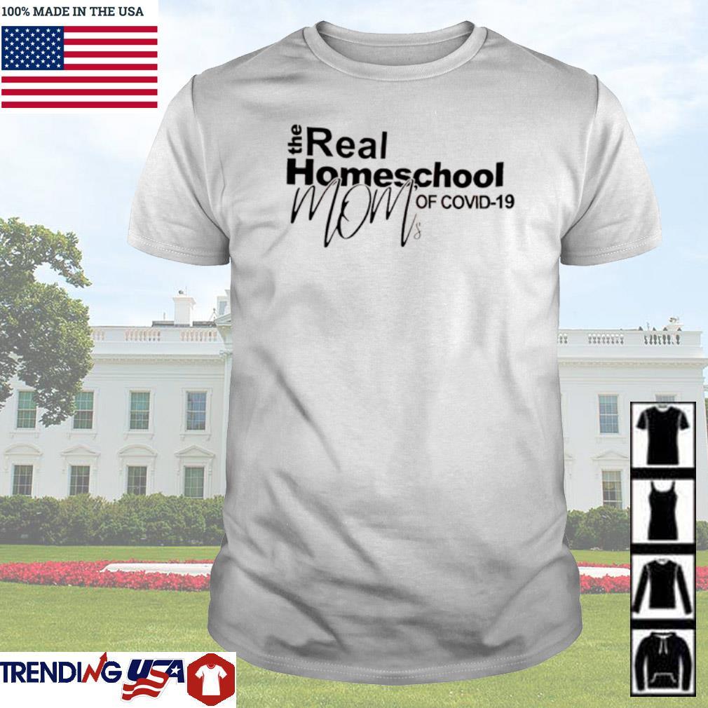 The real homeschool mom of COVID-19 quarantined shirt