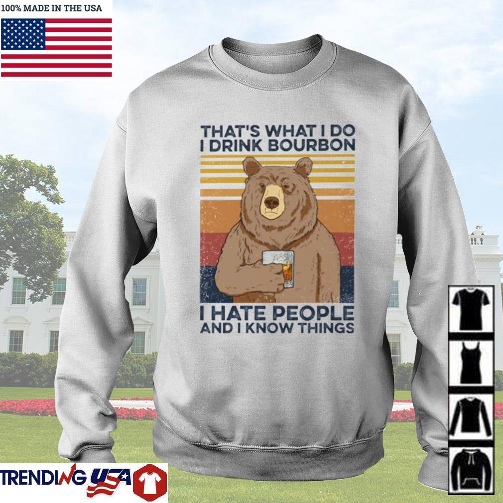 Vintage Bear that's what I do I drink bourbon I hate people and I know things s Sweater White