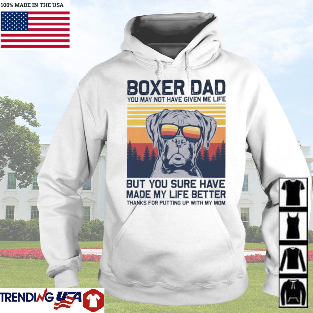 Vintage Boxer dad you may not have given me life but you sure have made my life better s Hoodie White