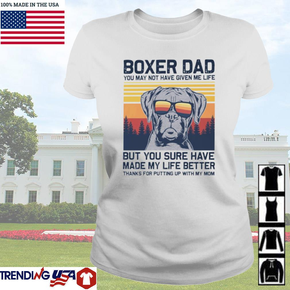 Vintage Boxer dad you may not have given me life but you sure have made my life better s Ladies Tee White