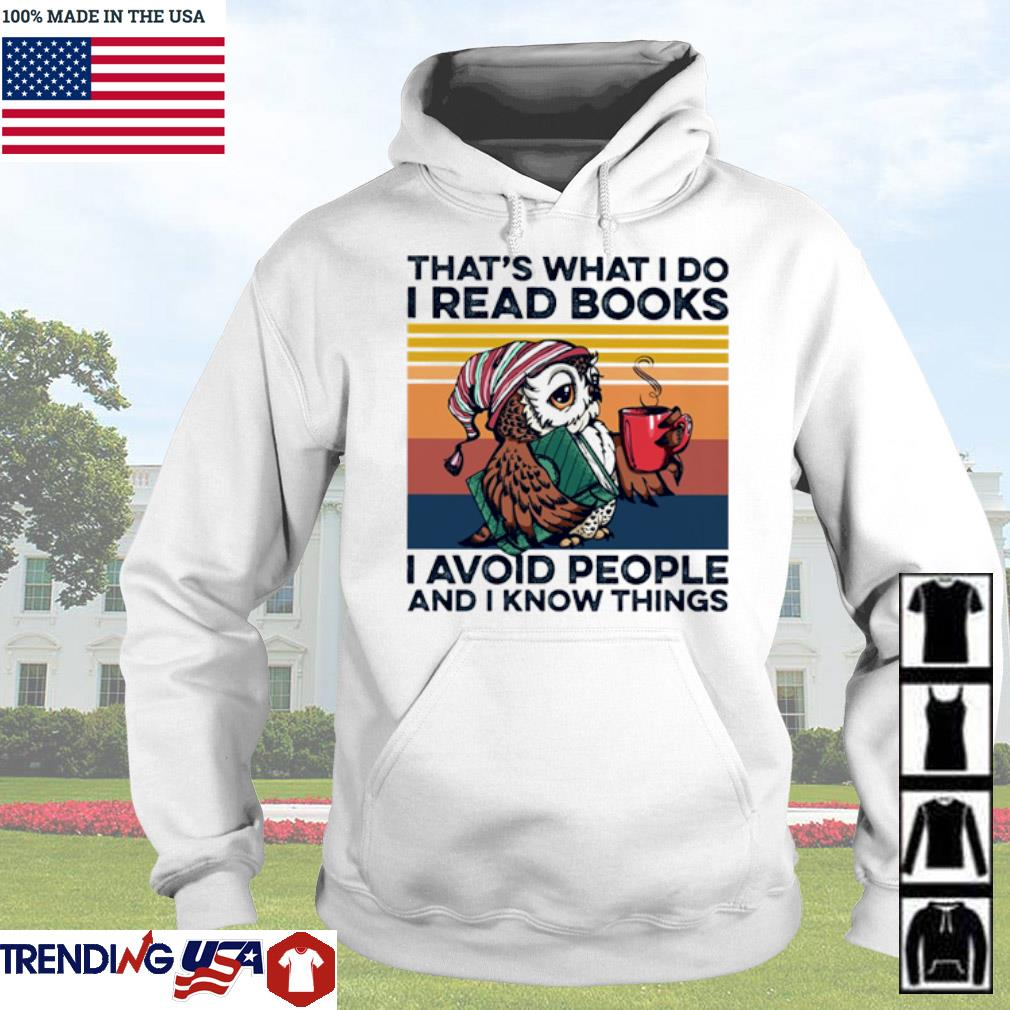 Vintage Owl that's what I do I read books I avoid people and I know things s Hoodie White