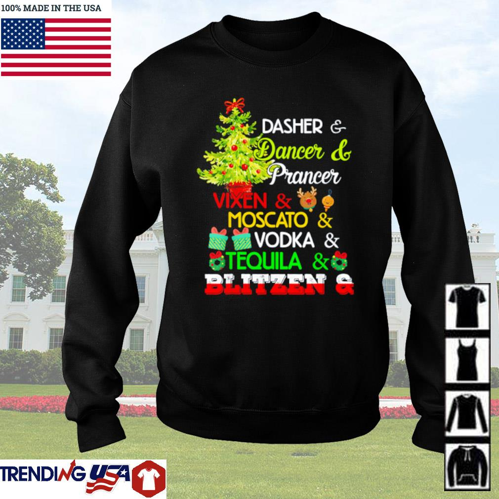 Dasher dancer and prancer Vixen and Moscato vodka tequila Blitzen Christmas sweater