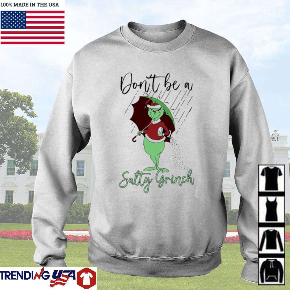 Don't be a salty Grinch Santa hat Christmas sweater
