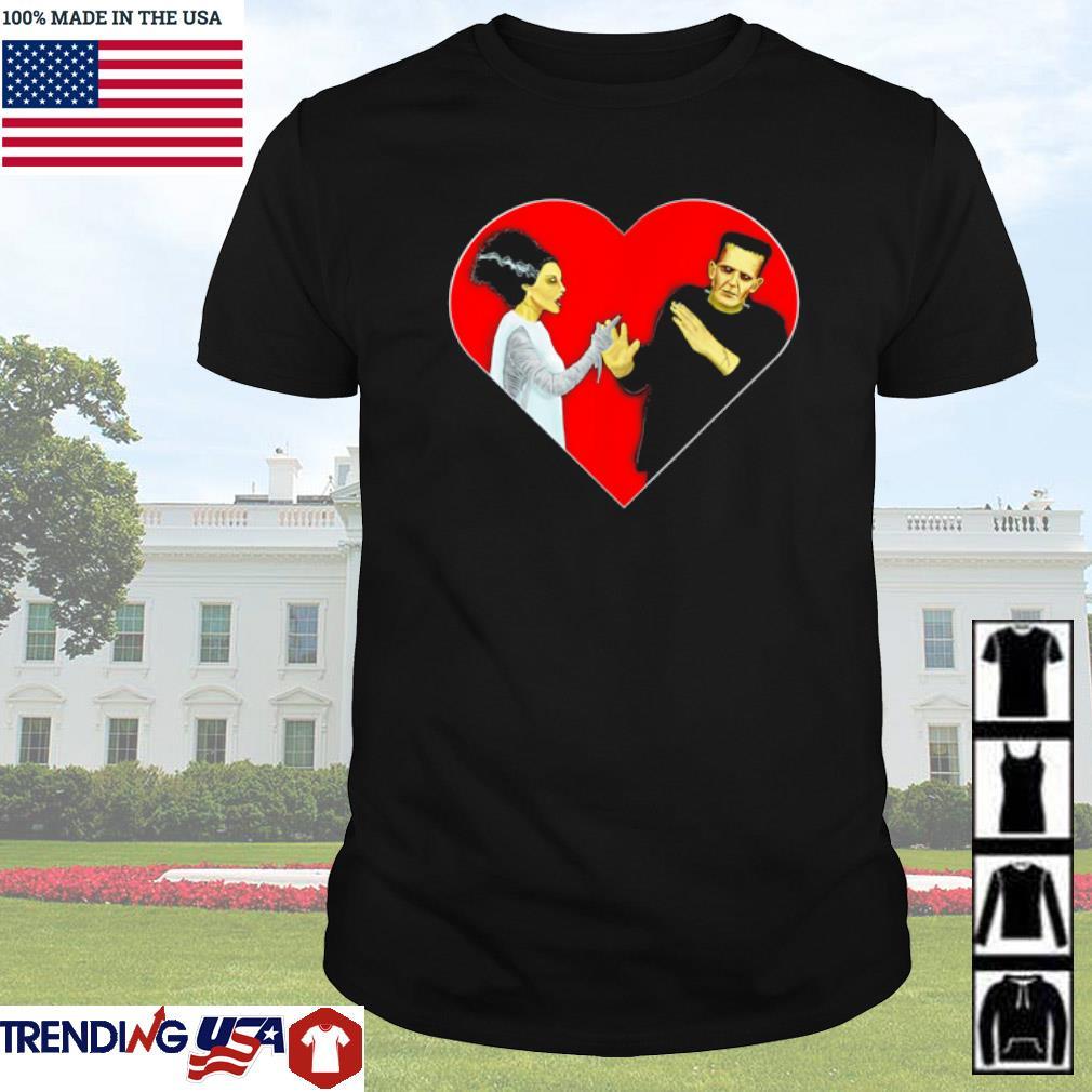 Heart Frankenstein's monster Bride get the last word shirt